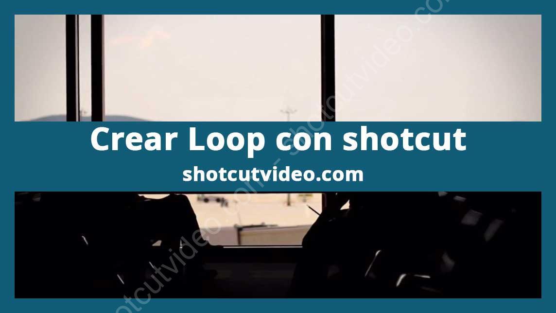 Crear Loop con Shotcut