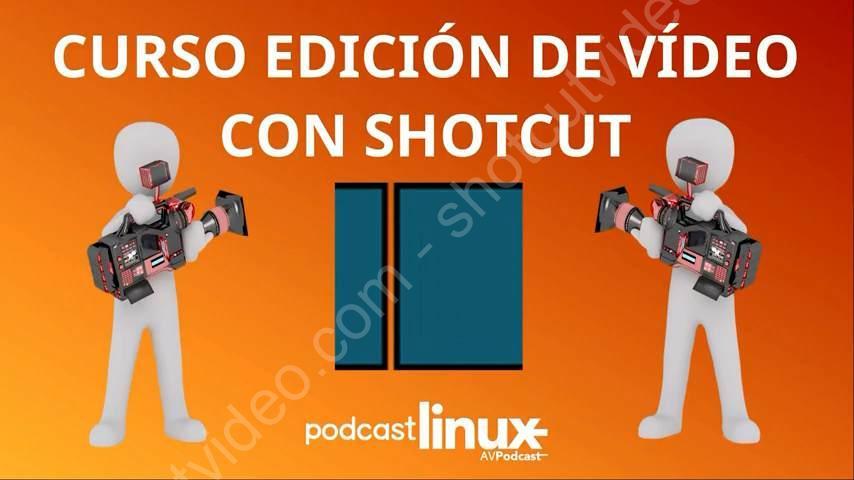 Curso de Shotcut. Podcast Linux